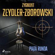 okładka Piąta runda, Audiobook | Zygmunt Zeydler-Zborowski