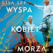 okładka Wyspa kobiet morza, Audiobook | Lisa See