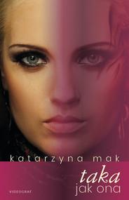 okładka Taka jak ona, Ebook | Katarzyna Mak