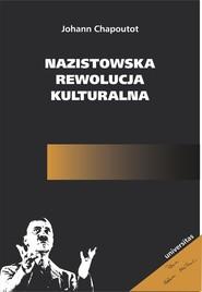 okładka Nazistowska rewolucja kulturalna, Ebook | Chapoutot Johann