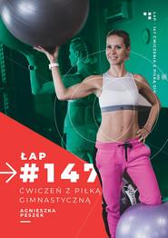okładka 147 ćwiczeń z piłką gimnastyczną, Ebook | Agnieszka Peszek