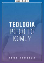 okładka Teologia - po co to komu? Minibook, Ebook | autor zbiorowy