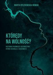 okładka Którędy na wolność ?, Ebook | Byczkowska-Nowak Marta