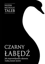 okładka Czarny łabędź. Jak nieprzewidywalne zdarzenia rządzą naszym życiem, Ebook | Nassim Nicholas  Taleb