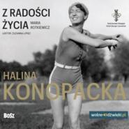 okładka Z radości życia. Halina Konopacka, Audiobook   Rotkiewicz Maria