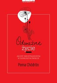 okładka Odważne życie, Ebook | Pema Chödrön