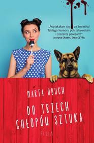okładka Do trzech chłopów sztuka, Ebook | Marta Obuch