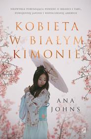 okładka Kobieta w białym kimonie, Ebook | Ana Johns