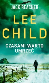 okładka Czasami warto umrzeć, Ebook | Lee Child