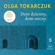 okładka Dom dzienny, dom nocny, Audiobook   Olga Tokarczuk