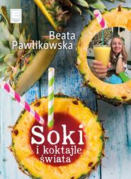 okładka Soki i koktajle świata, Ebook | Beata Pawlikowska