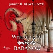 okładka Wracając do moich Baranów, Audiobook   Janusz R. Kowalczyk