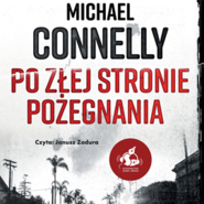 okładka Po złej stronie pożegnania, Audiobook | Michael Connelly