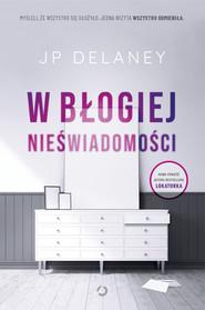 okładka W błogiej nieświadomości, Ebook | JP Delaney