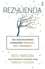 okładka Rezyliencja. Jak ukształtować fundament spokoju, siły i szczęścia, Ebook | Rick Hanson