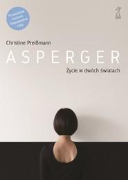 okładka Asperger. Życie w dwóch światach, Ebook | Preißmann Christine