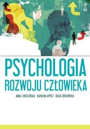 okładka Psychologia rozwoju człowieka, Ebook | Beata Ziółkowska, Karolina Appelt, Anna Brzezińska