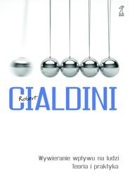 okładka Wywieranie wpływu na ludzi. Teoria i praktyka, Ebook | Robert B. Cialdini