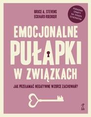 okładka EMOCJONALNE PUŁAPKI W ZWIĄZKACH, Ebook | Eckhard Roediger, Bruce Stevens