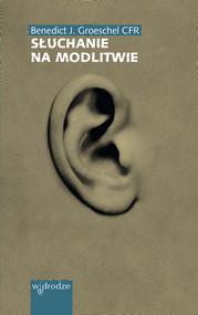 okładka Słuchanie na modlitwie, Ebook | Groeschel Benedict