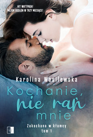 okładka Kochanie, nie rań mnie. , Ebook | Karolina Wasilewska