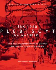 okładka Ełk 1920. Plebiscyt na Mazurach, Ebook | dr Rafał  Żytyniec, Jakub  Knyżewski