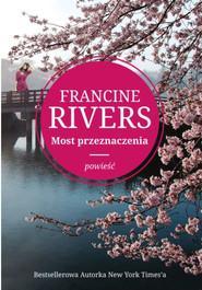 okładka Most przeznaczenia, Ebook | Francine Rivers
