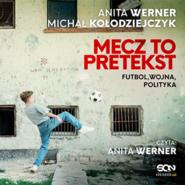 okładka Mecz to pretekst. Futbol, wojna, polityka, Audiobook | Michał Kołodziejczyk