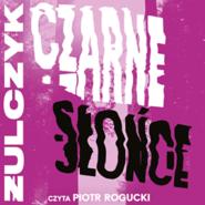 okładka Czarne słońce, Audiobook   Jakub Żulczyk