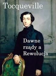 okładka Dawne rządy a Rewolucja, Ebook   Alexis  de  Tocqueville