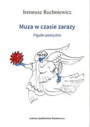 okładka Muza w czasie zarazy. Pigułki poetyckie, Książka | Ruchniewicz Ireneusz