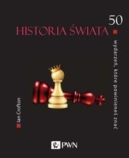 okładka 50 wydarzeń które powinieneś znać Historia świata, Książka | Crofton Ian