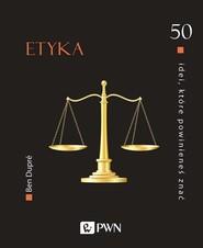 okładka 50 idei które powinieneś znać Etyka, Książka | Dupre Ben