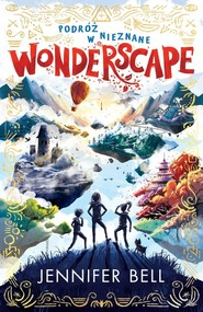 okładka Wonderscape Podróż w nieznane Tom 1, Książka   Bell Jennifer