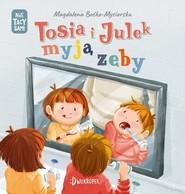 okładka Tosia i Julek myją zęby, Książka | Boćko-Mysiorska Magdalena
