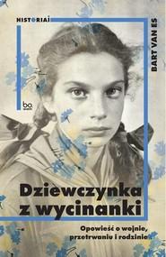 okładka Dziewczynka z wycinanki Opowieść o wojnie, przetrwaniu i rodzinie, Książka | Es Bart