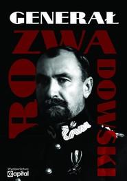 okładka Generał Rozwadowski, Książka | Praca Zbiorowa
