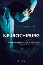 okładka Neurochirurg, Książka   Jayamohan Jay