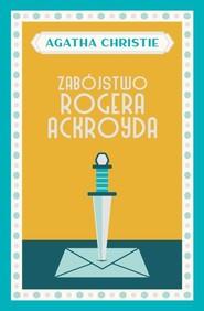 okładka Zabójstwo Rogera Ackroyda, Książka | Agatha Christie