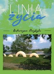 okładka Linia życia, Książka | Przybyła Krystyna
