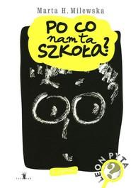 okładka Po co nam ta szkoła, Książka | Marta H. Milewska
