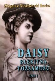 okładka Daisy Błękitna tożsamość Tom 1, Książka | Ravicz Zbigniew Niedźwiecki