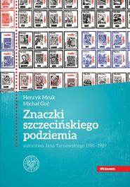 okładka Znaczki szczecińskiego podziemia autorstwa Jana Tarnowskiego 1981-1989., Książka   Michał Guć, Henryk Mruk