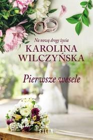 okładka Pierwsze wesele, Książka | Karolina Wilczyńska
