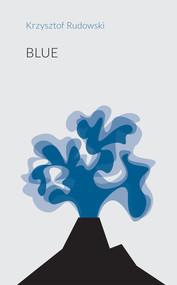 okładka Blue, Książka   Rudowski Krzysztof