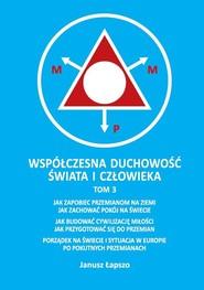 okładka Współczesna duchowość świata i człowieka Tom 3, Książka | Łapszo Janusz