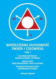 okładka Współczesna duchowość świata i człowieka Tom 1, Książka | Łapszo Janusz