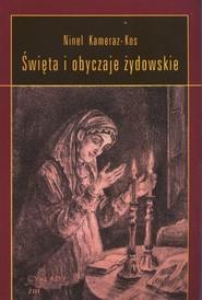 okładka Święta i obyczaje żydowskie, Książka   Ninel Kameraz-Kos