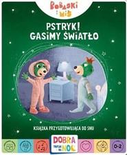 okładka Pstryk Gasimy światło Bobaski i miś Książka przygotowująca do snu, Książka |