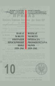 okładka Rozkaz nr 001353. Operacja proskrypcyjna NKWD 1939-1941 Nieznane dokumenty z archiwów służb specjalnych., Książka |